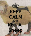 KEEP CALM AND Kiss A  Sheep - Personalised Poster large