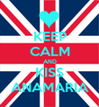 KEEP CALM AND KISS ANAMARIA - Personalised Poster large