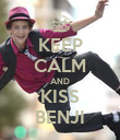 KEEP CALM AND KISS BENJI - Personalised Poster large