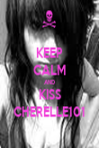 KEEP CALM AND KISS CHERELLE101 - Personalised Poster large