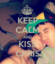 KEEP CALM AND KISS CHRIS - Personalised Poster large