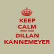 KEEP CALM AND KISS DILLAN KANNEMEYER - Personalised Poster large
