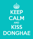 KEEP CALM AND KISS DONGHAE - Personalised Poster large