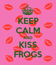 KEEP CALM AND KISS FROGS - Personalised Poster large