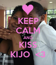 KEEP CALM AND KISS KIJO  <3 - Personalised Poster large
