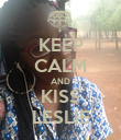 KEEP CALM AND KISS LESLIE - Personalised Poster large