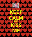 KEEP CALM AND KISS ME - Personalised Poster large