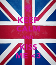 KEEP CALM AND KISS ME <3 - Personalised Poster large
