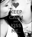 KEEP CALM AND KISS ME.. - Personalised Poster large