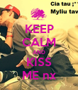 KEEP CALM AND KISS ME nx - Personalised Poster large