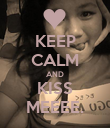 KEEP CALM AND KISS MEEEE. - Personalised Poster large