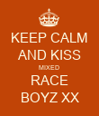 KEEP CALM AND KISS MIXED  RACE BOYZ XX - Personalised Poster large