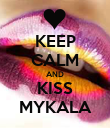 KEEP CALM AND KISS MYKALA - Personalised Poster large