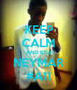 KEEP CALM AND KISS NEYMAR #A11 - Personalised Poster large
