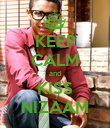 KEEP CALM and KISS NIZAAM - Personalised Poster large