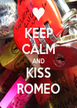 KEEP CALM AND KISS ROMEO - Personalised Poster large