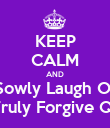 KEEP CALM AND Kiss Sowly Laugh Offen   Love Truly Forgive Quickly  - Personalised Poster large