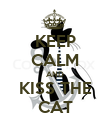 KEEP CALM AND KISS THE CAT - Personalised Poster large