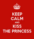 KEEP CALM AND KISS THE PRINCESS - Personalised Poster large