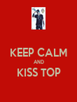 KEEP CALM AND KISS TOP  - Personalised Poster large