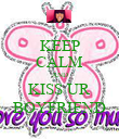 KEEP CALM AND KISS UR BOYFRIEND - Personalised Poster large