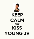 KEEP CALM AND KISS YOUNG JV - Personalised Poster large