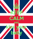 KEEP CALM AND kiss your baby - Personalised Poster large