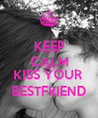 KEEP CALM AND KISS YOUR  BESTFRIEND - Personalised Poster large