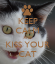 KEEP CALM AND KISS YOUR CAT - Personalised Poster large