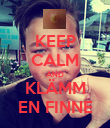 KEEP CALM AND KLÄMM EN FINNE - Personalised Poster large