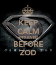KEEP CALM AND KNEEL BEFORE ZOD - Personalised Poster large