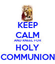 KEEP CALM AND KNEEL FOR HOLY COMMUNION - Personalised Poster large