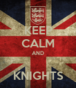 KEEP CALM AND  KNIGHTS - Personalised Poster large
