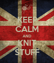 KEEP CALM AND KNIT STUFF - Personalised Poster large
