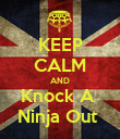 KEEP CALM AND Knock A  Ninja Out  - Personalised Poster large