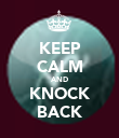 KEEP CALM AND KNOCK BACK - Personalised Poster large