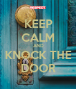 KEEP CALM AND KNOCK THE DOOR - Personalised Poster large