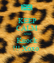 KEEP CALM AND Knock !!! Xoxo  - Personalised Poster small