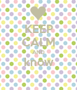 KEEP CALM AND know  - Personalised Poster large