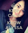 KEEP CALM AND KNOW ALYSSA - Personalised Poster large