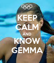 KEEP CALM AND KNOW GEMMA - Personalised Poster small