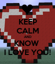 KEEP CALM AND KNOW  I LOVE YOU! - Personalised Poster large
