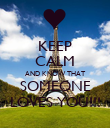 KEEP CALM AND KNOW THAT SOMEONE LOVES YOU!!! - Personalised Poster large