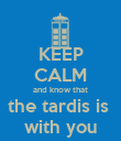 KEEP CALM and know that the tardis is  with you - Personalised Poster large
