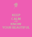 KEEP CALM AND KNOW YOUR BEAUTIFUL - Personalised Poster large