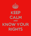 KEEP CALM AND KNOW YOUR RIGHTS - Personalised Poster large