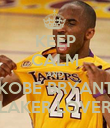 KEEP CALM AND KOBE BRYANT LAKER LOVER - Personalised Poster large
