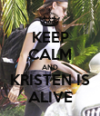 KEEP CALM AND KRISTEN IS ALIVE - Personalised Poster large