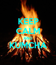 KEEP CALM AND KUMCHA  - Personalised Poster large