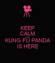 KEEP CALM AND KUNG FU PANDA IS HERE - Personalised Poster large